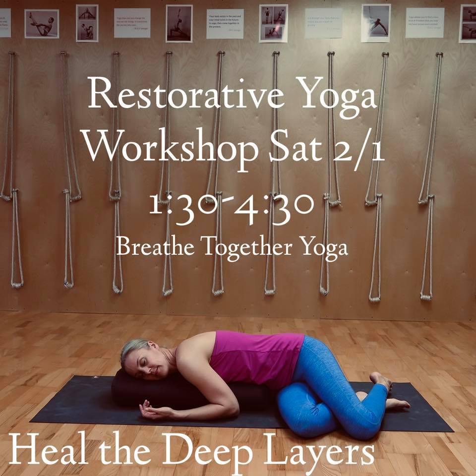 Restorative Yoga Workshop: Feb 1, 2020 Breathe Together Yoga
